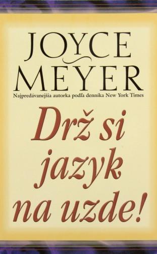 Recenzia na knihu Joyce Meyer Drž si jazyk na uzde!