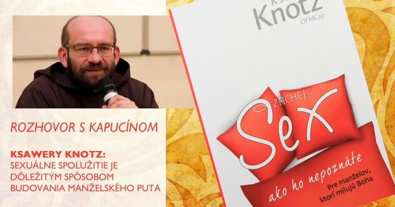 Kapucín Ksawery Knotz hovorí o sexe
