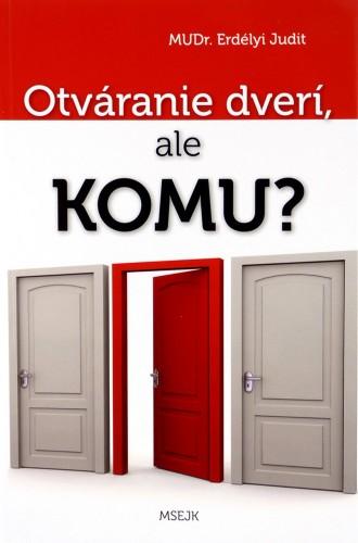 Otváranie dverí, ale komu