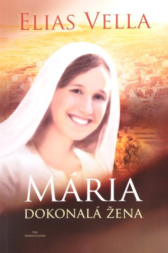 Mária, dokonalá žena