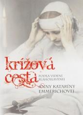 Krížová cesta podľa videní Anny Kataríny Emmerichovej