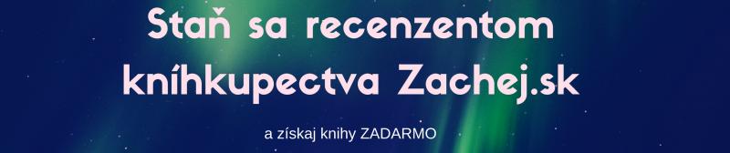 Staň sa recenzentom kníhkupectva Zachej.sk