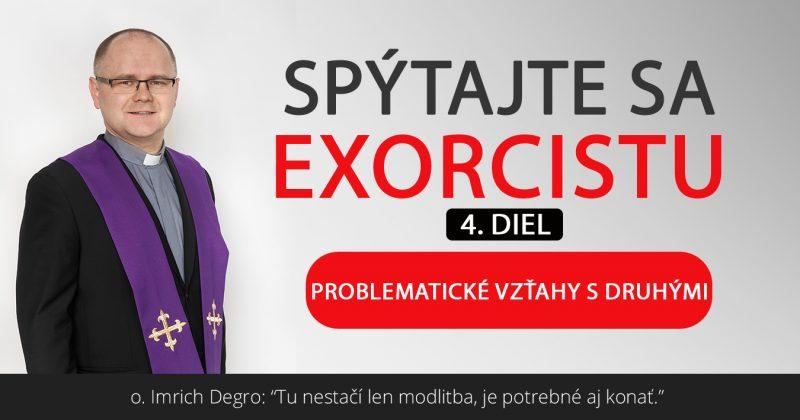 Spýtajte sa exorcistu (IV.)