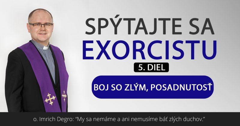 Spýtajte sa exorcistu (5. diel)  6e65e735d93
