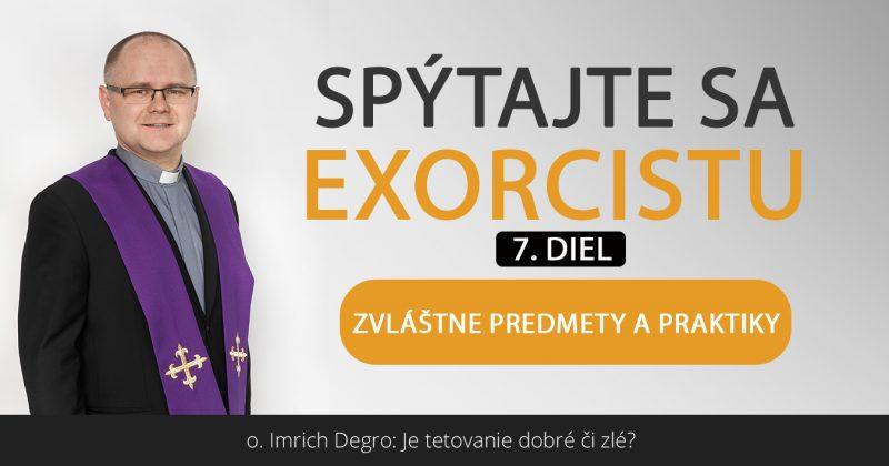Spýtajte sa exorcistu (VII.)