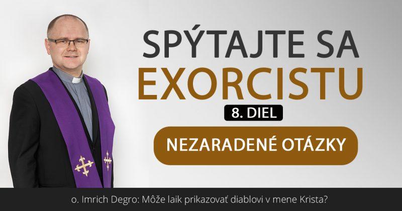 Spýtajte sa exorcistu (VIII.)
