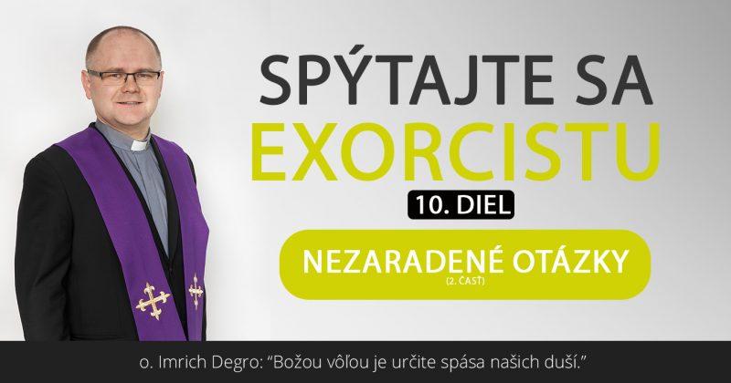 Spýtajte sa exorcistu (X.)