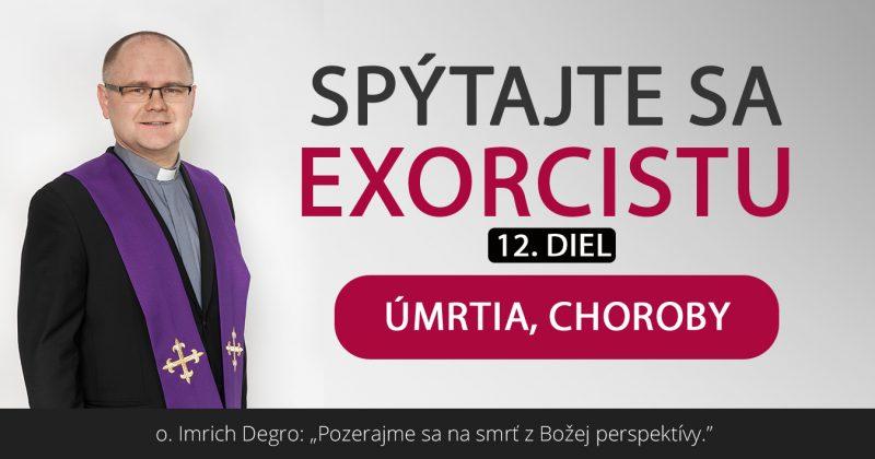 Spýtajte sa exorcistu (XII.)