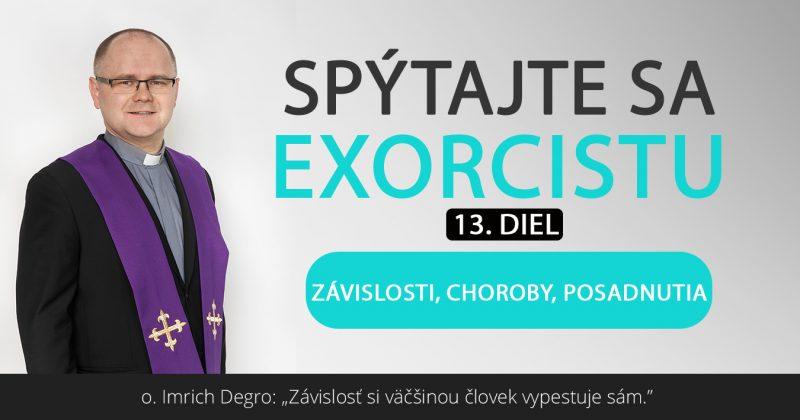 Spýtajte sa exorcistu (XIII.)