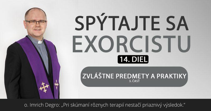Spýtajte sa exorcistu (XIV.)