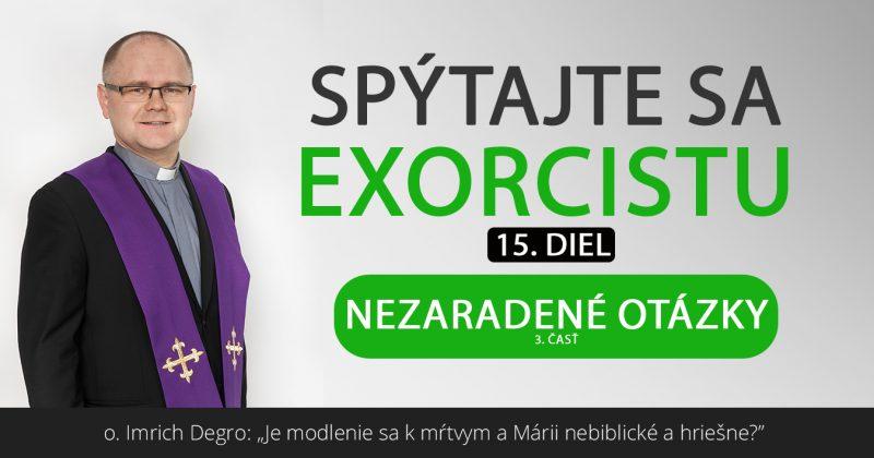 Spýtajte sa exorcistu (XV.)
